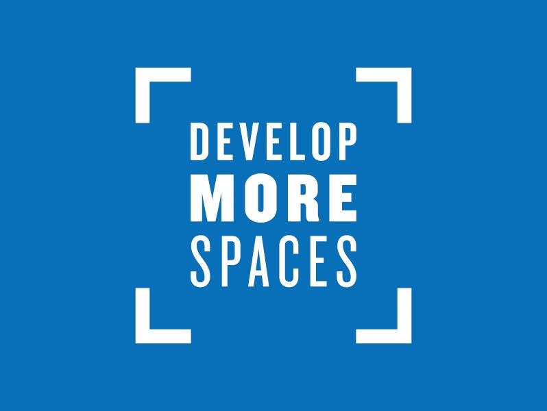 Develop More Spaces