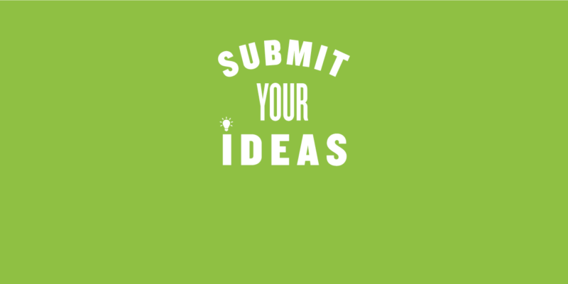 Submit Your Ideas